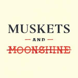 Muskets and Moonshine